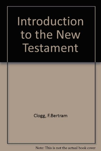Introduction to the New Testament: Clogg, F.Bertram