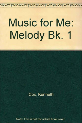 Music for Me: Melody Bk. 1 (0340094419) by Cox, Kenneth