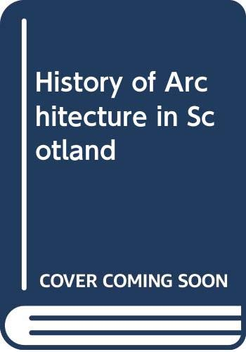 9780340095881: History of Architecture in Scotland