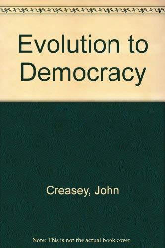 Evolution to Democracy: Creasey, John; Stringfellow,