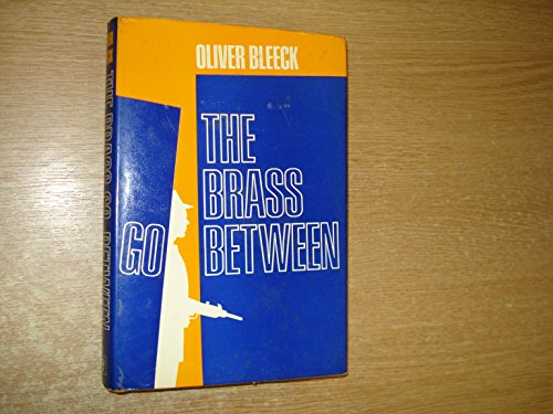 THE BRASS GO BETWEEN.: Thomas, Ross) As Oliver Bleeck. (SHARP, CLEAN COPY)--First Philip St. Ives ...