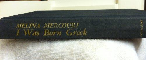 I Was Born Greek: Mercouri, Melina