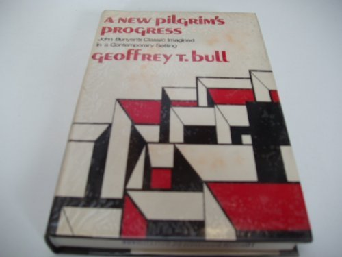 New Pilgrim's Progress: Geoffrey Taylor Bull
