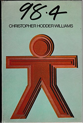 98.4: A NOVEL.: Hodder-Williams, Christopher