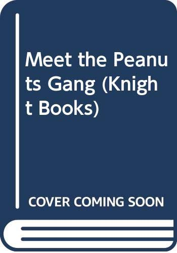 Meet the Peanuts Gang (Knight Books) (9780340106600) by Charles M Schulz
