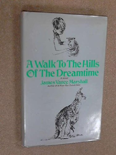 9780340107577: A Walk To The Hills Of The Dreamtime