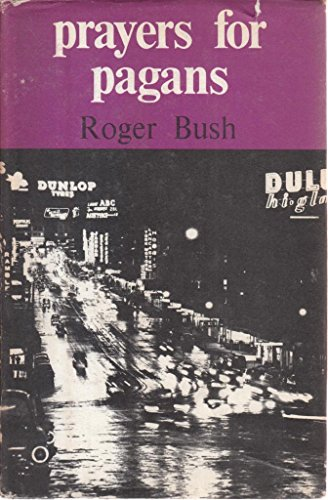 Prayers for Pagans (0340108304) by ROGER BUSH