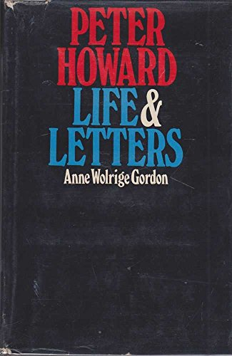 Peter Howard: Life and Letters: Gordon, Anne Wolrige