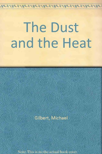 9780340108536: The Dust and the Heat