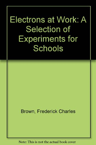 9780340114551: Electrons at Work: A Selection of Experiments for Schools