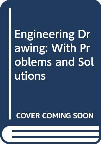 9780340115312: Engineering Drawing: With Problems and Solutions