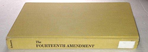 The Fourteenth Amendment: Centennial Volume: Schwartz, Bernard, ed.