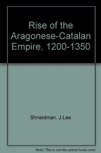 9780340115886: Rise of the Aragonese-Catalan Empire, 1200-1350
