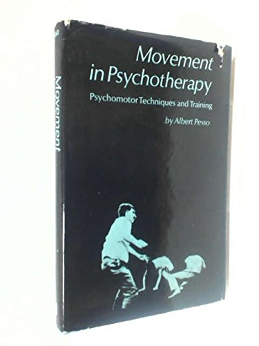 9780340118641: Movement in Psychotherapy: Psychomotor Techniques and Training