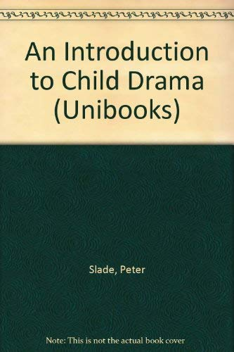 9780340118818: An Introduction to Child Drama (Unibooks)
