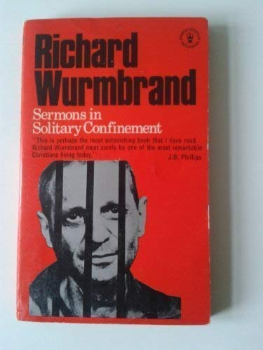 Sermons in Solitary Confinement (0340125527) by Richard Wurmbrand