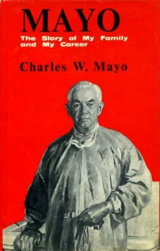 Mayo The Story of My Family and: Dr. Charles W.