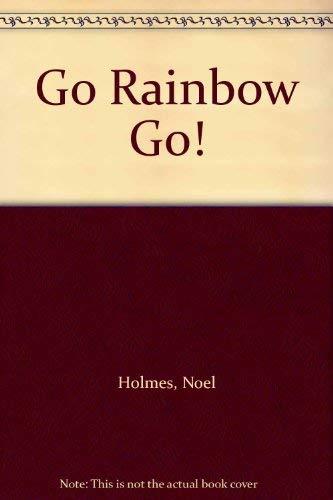 9780340125885: Go Rainbow Go!