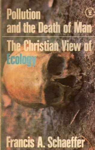 9780340126011: Pollution and the Death of Man: The Christian View of Ecology (Hodder Christian paperbacks)