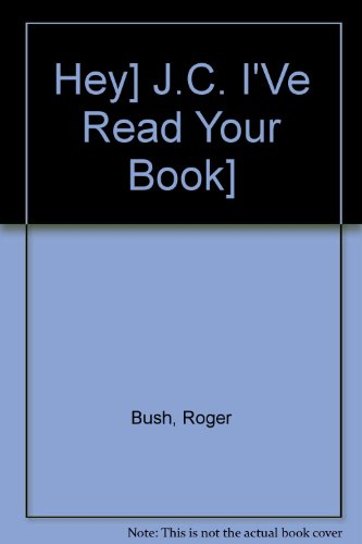 """Hey] J.C. I'Ve Read Your Book]"" (0340126388) by Bush, Roger"