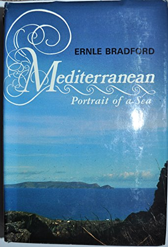 Mediterranean: Portrait of a Sea: Ernle Bradford