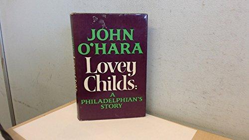 Lovey Childs: A Philadelphian's Story (0340128917) by John O'Hara