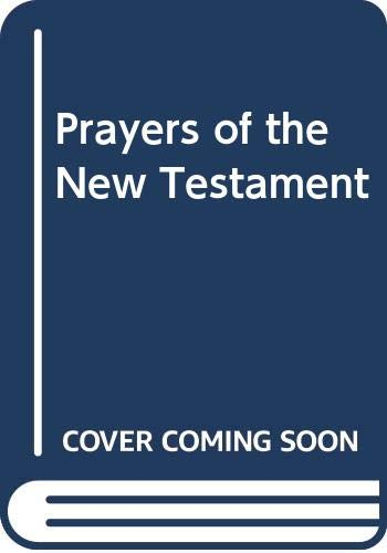 9780340129272: The Prayers of the New Testament