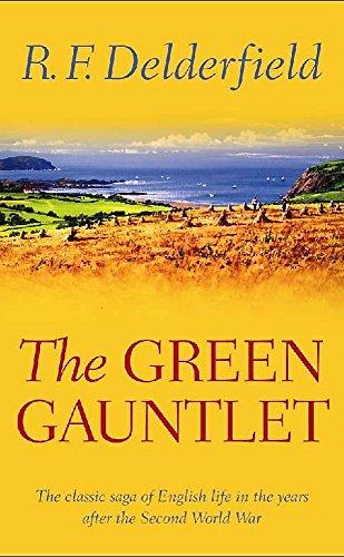 The Green Gauntlet: A Horseman Riding By: Delderfield, R. F.