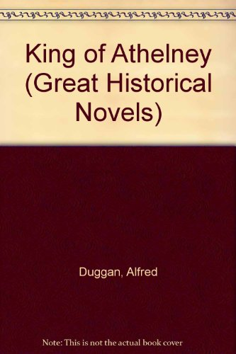 9780340129913: The King of Athelney (Great Historical Novels)