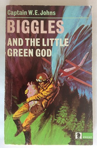 9780340134801: Biggles and the Little Green God (Knight Books)