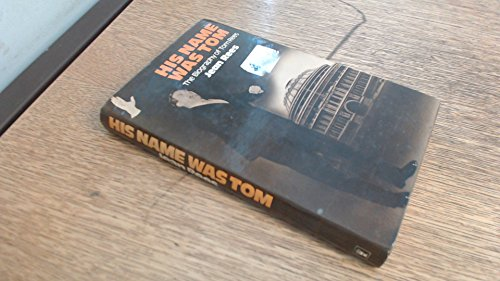 His Name Was Tom: Biography of Tom: Jean A. Rees