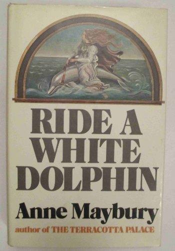 9780340147566: Ride A White Dolphin