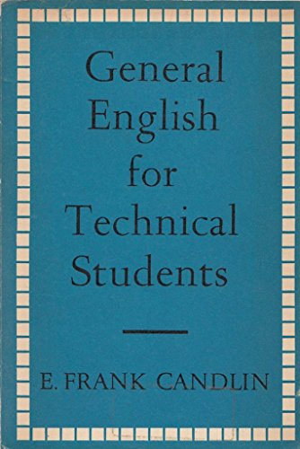 General English for Technical Students: E Frank Candlin