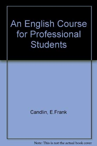 An English Course for Professional Students: E.Frank Candlin