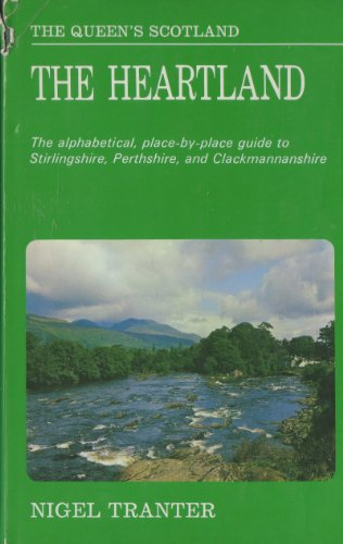 The Queen's Scotland: The Heartland - Clackmannanshire, Perthshire and Sterlingshire: TRANTER,...