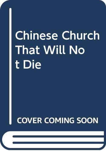 9780340150573: Chinese Church That Will Not Die (Hodder Christian paperbacks)