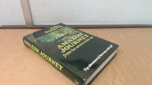 Amazon Journey: from the source to the: Ridgway John:
