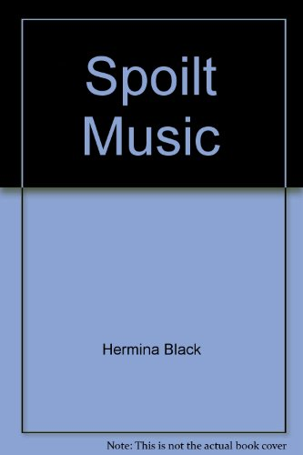 Spoilt Music (0340150866) by Hermina Black