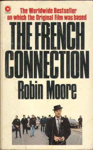 9780340150894: The French Connection: World's Most Crucial Narcotics Investigation (Coronet Books)