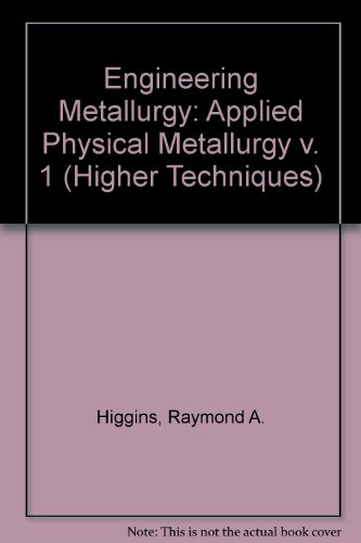 9780340151792: Engineering Metallurgy: Applied Physical Metallurgy v. 1 (Higher Techniques)