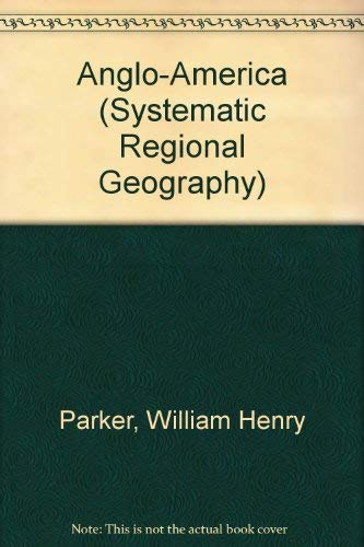 Anglo-America (Systematic Regional Geography): Parker, William Henry