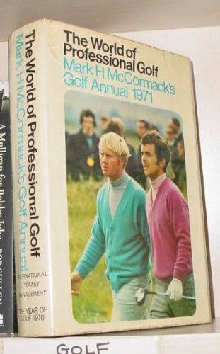 The World of Professional Golf: Mark H Mccormack's Golf Annual 1971 (0340153806) by Mccormack, Mark H