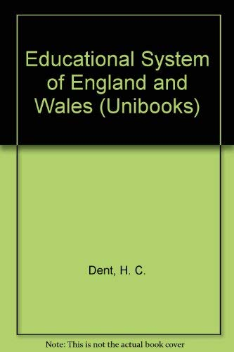 Educational System of England and Wales (Unibooks): Dent, H. C.