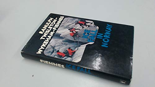 ICE FALL IN NORWAY: Ranulph Twisleton-Wykenham-Fiennes *Signed by*