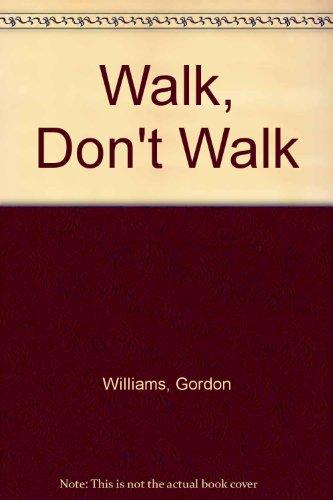 9780340156599: Walk, don't walk