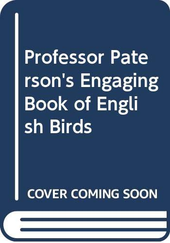 9780340157718: Professor Paterson's Engaging Book of English Birds