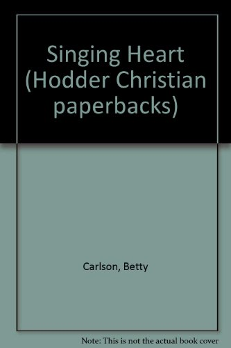 Singing Heart (Hodder Christian paperbacks): Carlson, Betty