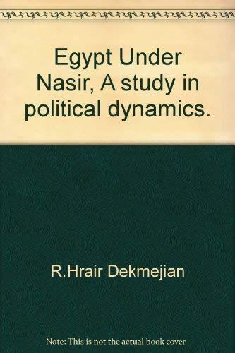 9780340160336: Egypt under Nasir : A Study in Political Dynamics