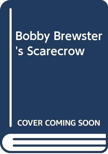 9780340161029: Bobby Brewster's Scarecrow