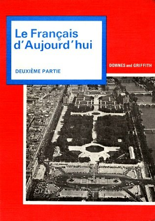 Le Francais d'Aujourd'hui: Pt. 2 (New School) (9780340161128) by P.J. Downes; E.A. Griffith; R. M. Johnstone